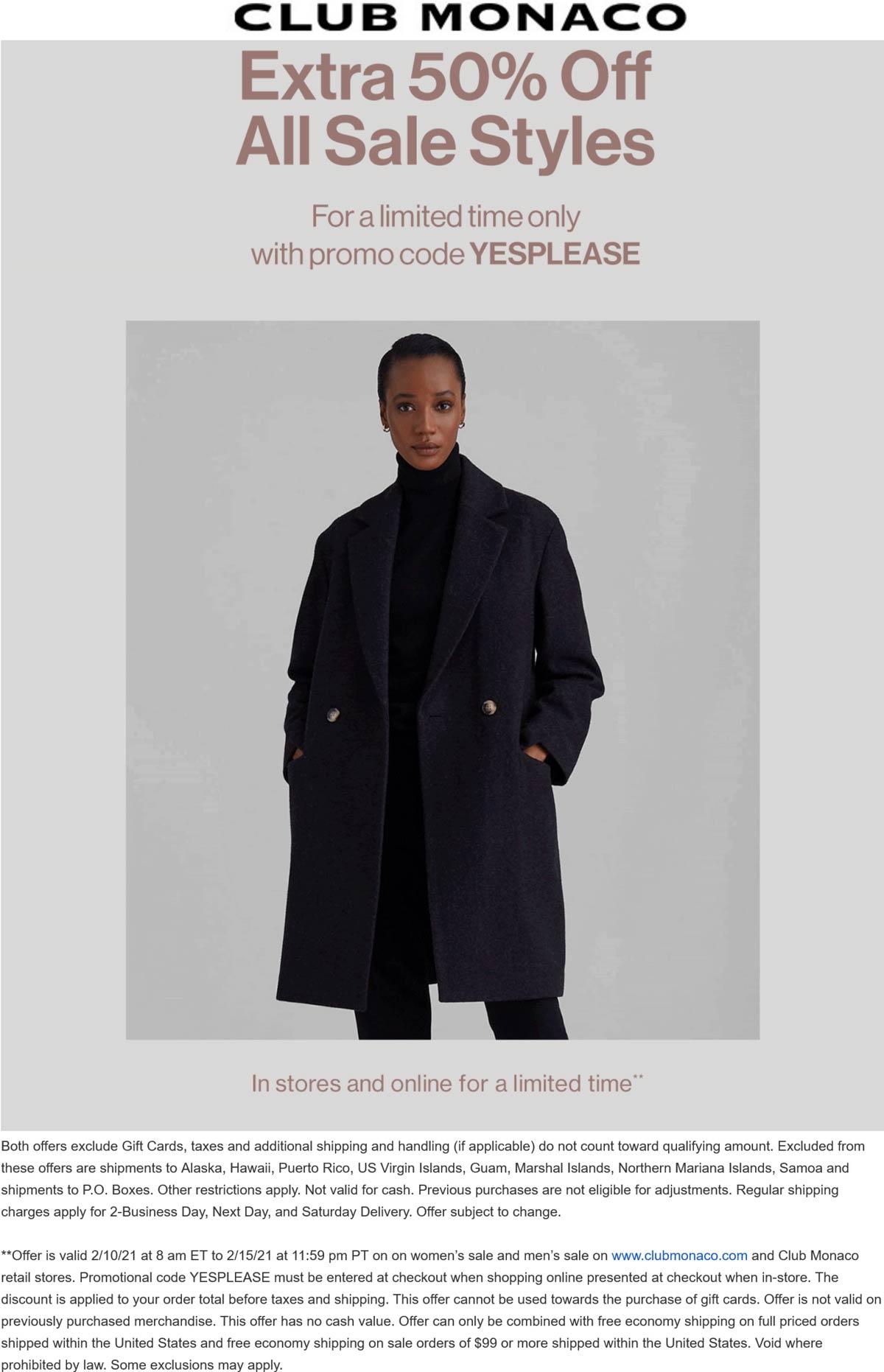 Club Monaco stores Coupon  Extra 50% off sale styles today at Club Monaco, or online via promo code YESPLEASE #clubmonaco