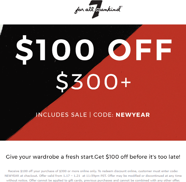 7 for all Mankind Coupon February 2020 $100 off $300 online at 7 for all Mankind via promo code NEWYEAR