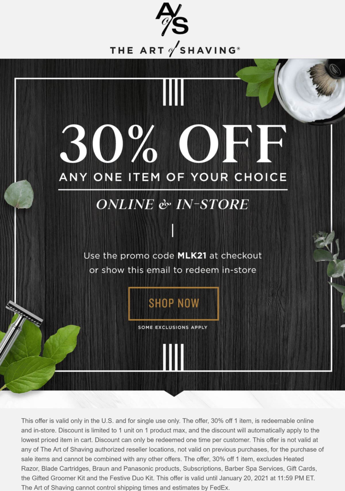The Art of Shaving stores Coupon  30% off a single item at The Art of Shaving, or online via promo code MLK21 #theartofshaving
