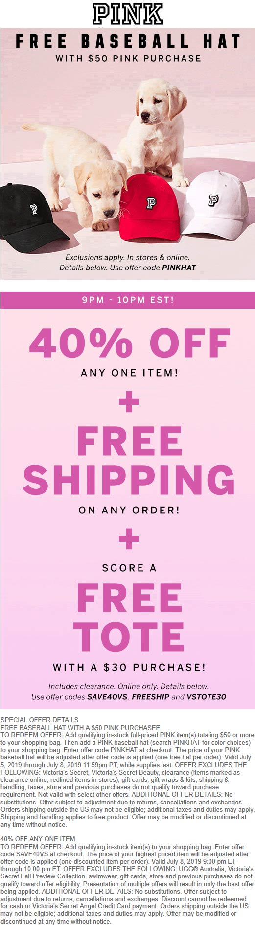 VictoriasSecret.com Promo Coupon Free hat at Victorias Secret PINK, also online + 40% off a single item tonight via promo PINKHAT