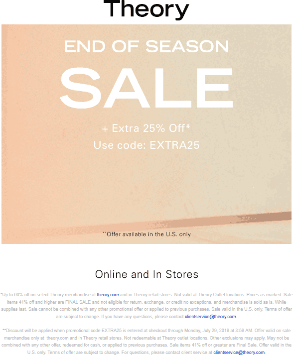 Theory Coupon October 2019 Extra 25% off sale items at Theory, or online via promo code EXTRA25