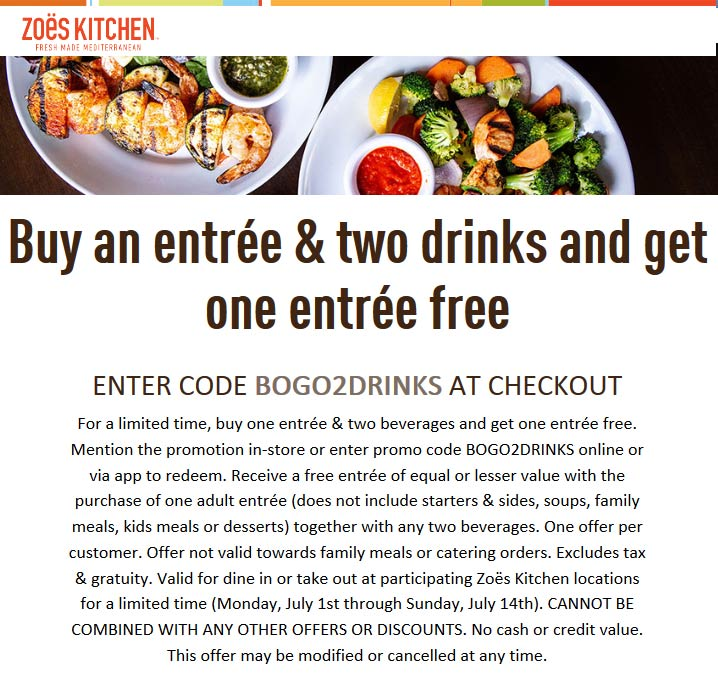 Zoes Kitchen Coupon November 2019 Second entree free at Zoes Kitchen, or online via promo code BOGO2DRINKS