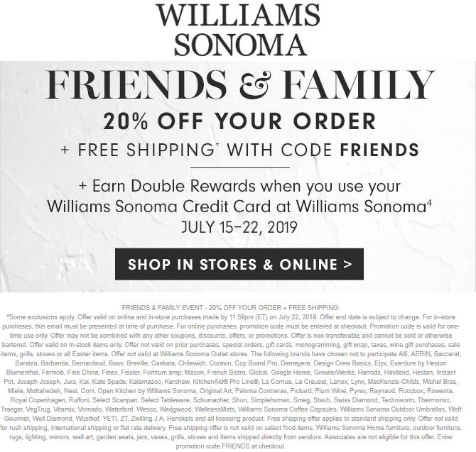 Williams Sonoma Coupon August 2019 20% off at Williams Sonoma, or online via promo code FRIENDS