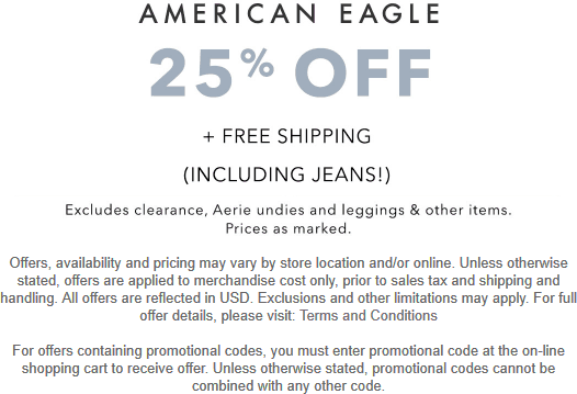 AmericanEagle.com Promo Coupon 25% off everything online + free ship today at American Eagle, no code needed