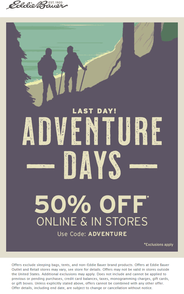 Eddie Bauer Coupon August 2019 50% off today at Eddie Bauer, or online via promo code ADVENTURE