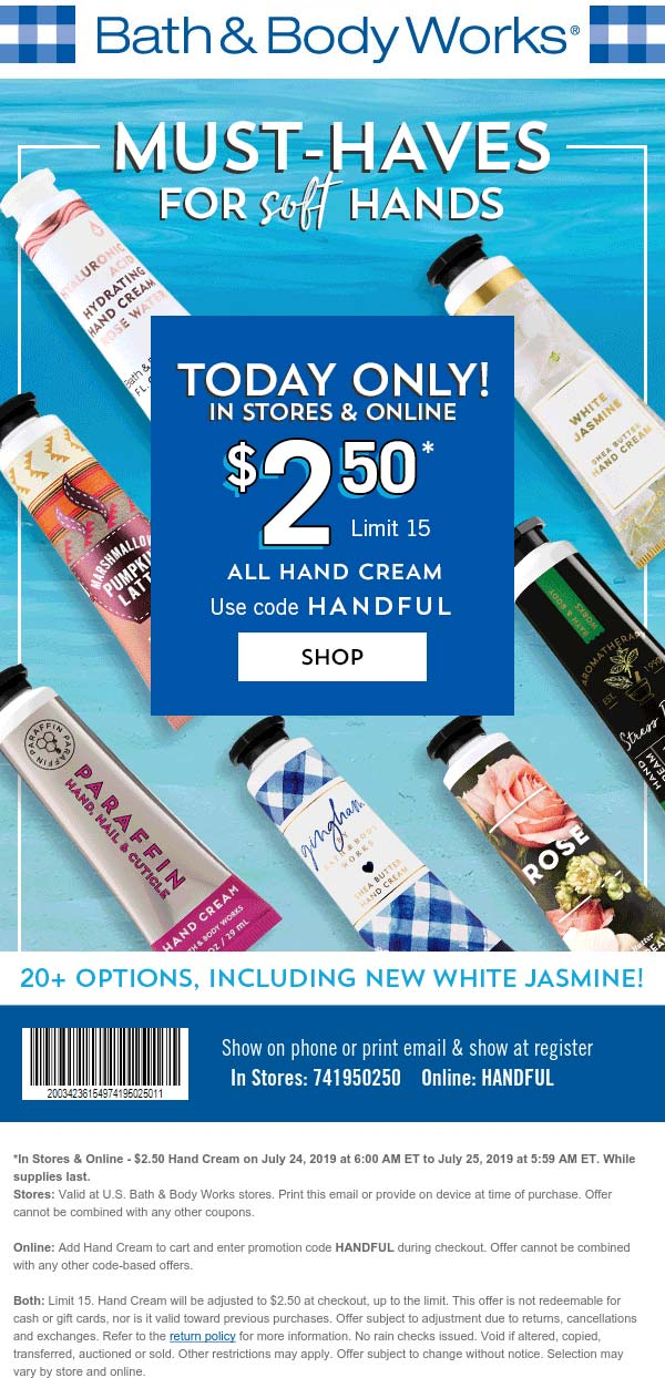 Bath & Body Works Coupon February 2020 $2.50 hand creams today at Bath & Body Works, or online via promo code HANDFUL