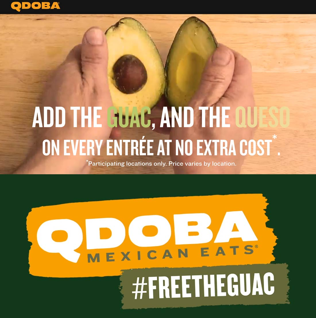 Qdoba Coupon September 2019 Guacamole & queso are free with your entree at Qdoba