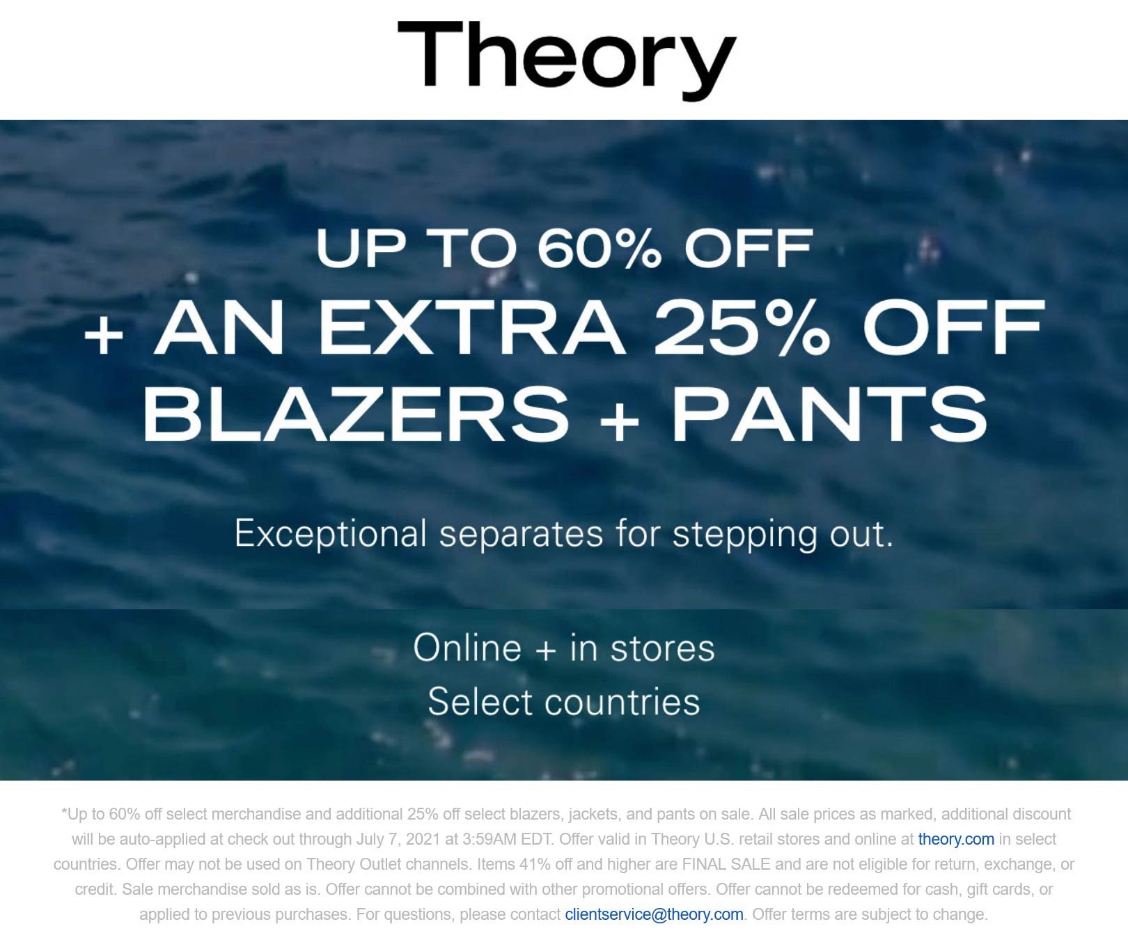 Theory stores Coupon  Extra 25% off blazers and pants & more today at Theory, ditto online #theory