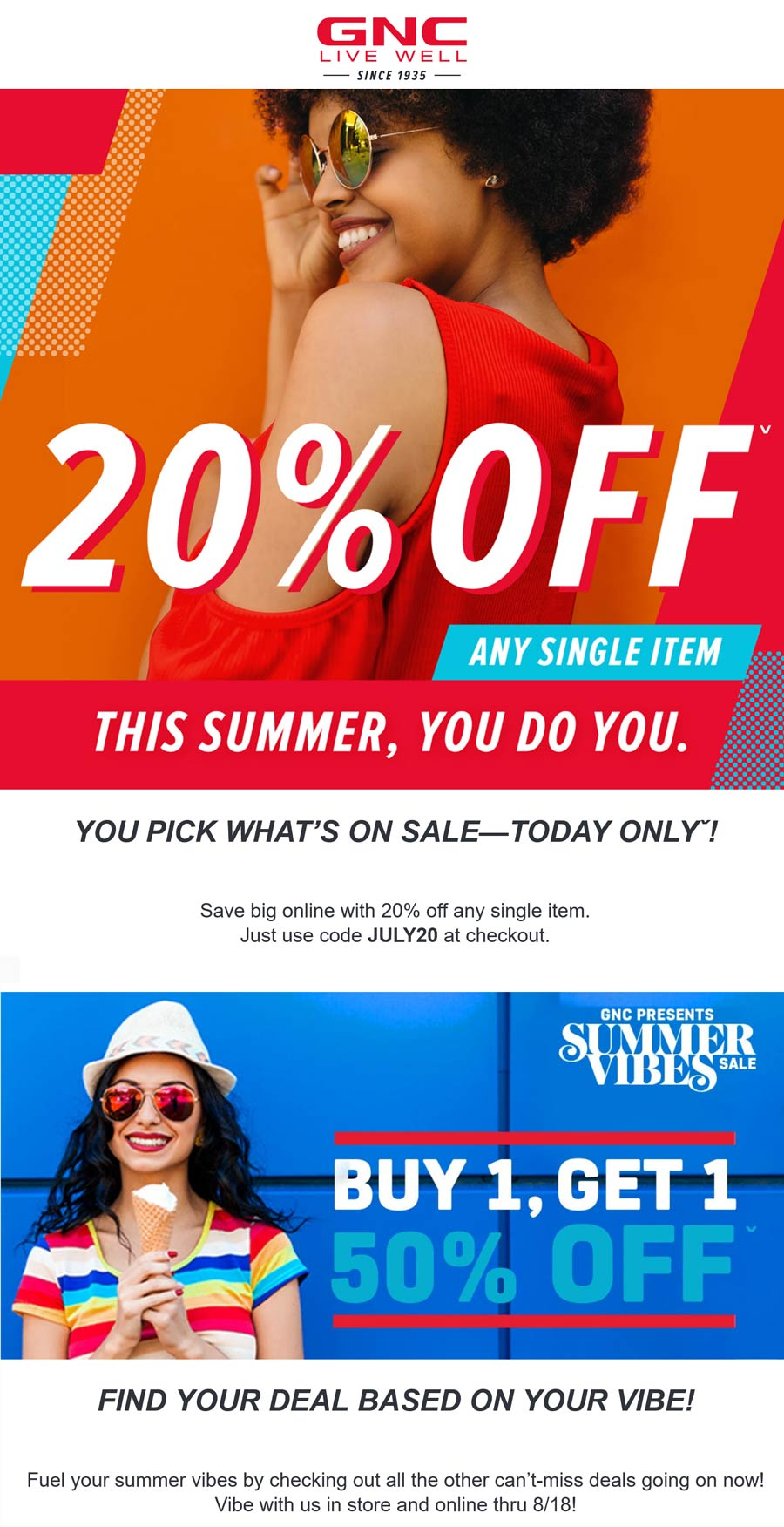 GNC stores Coupon  20% off a single item online today at GNC via promo code JULY20 #gnc