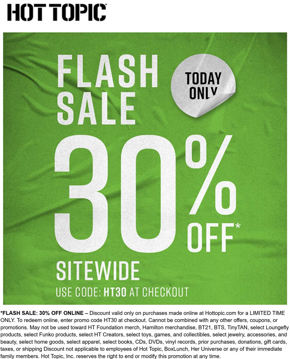 Hot Topic stores Coupon  30% off everything online today at Hot Topic via promo code HT30 #hottopic