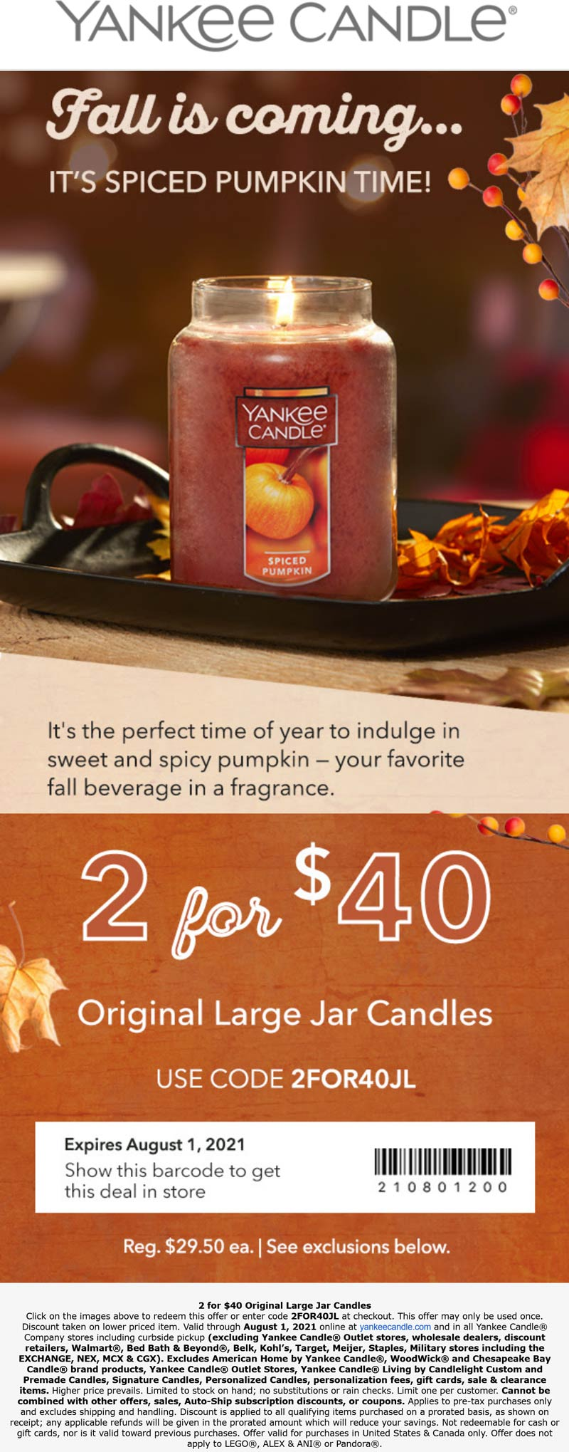 Yankee Candle stores Coupon  2 large candles for $40 at Yankee Candle, or online via promo code 2FOR40JL #yankeecandle