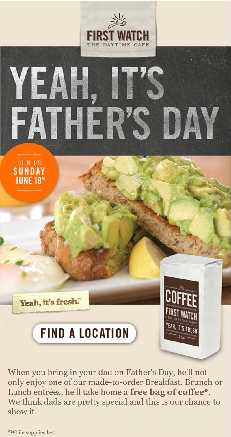 First Watch Coupon July 2020 Free bag of coffee for Dad Sunday at First Watch cafe