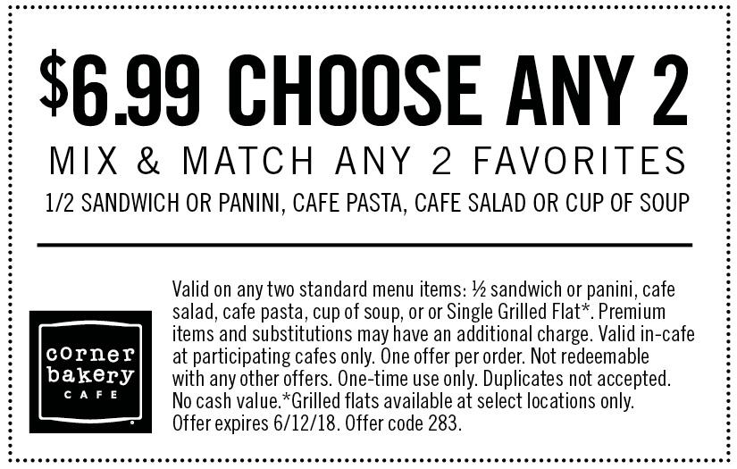 Corner Bakery Cafe Coupon June 2020 Choose 2 for $7 today at Corner Bakery Cafe