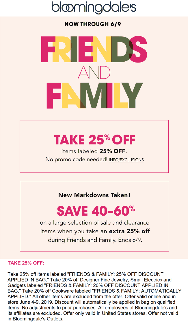Bloomingdales Coupon June 2019 25% off friends & family at Bloomingdales, ditto online