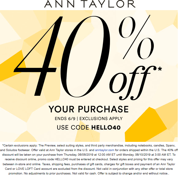 Ann Taylor Coupon October 2019 40% off at Ann Taylor, or online via promo code HELLO40