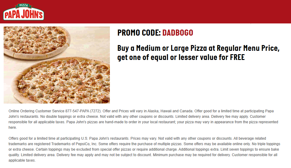 Papa Johns Coupon October 2019 Second pizza free at Papa Johns via promo code DADBOGO
