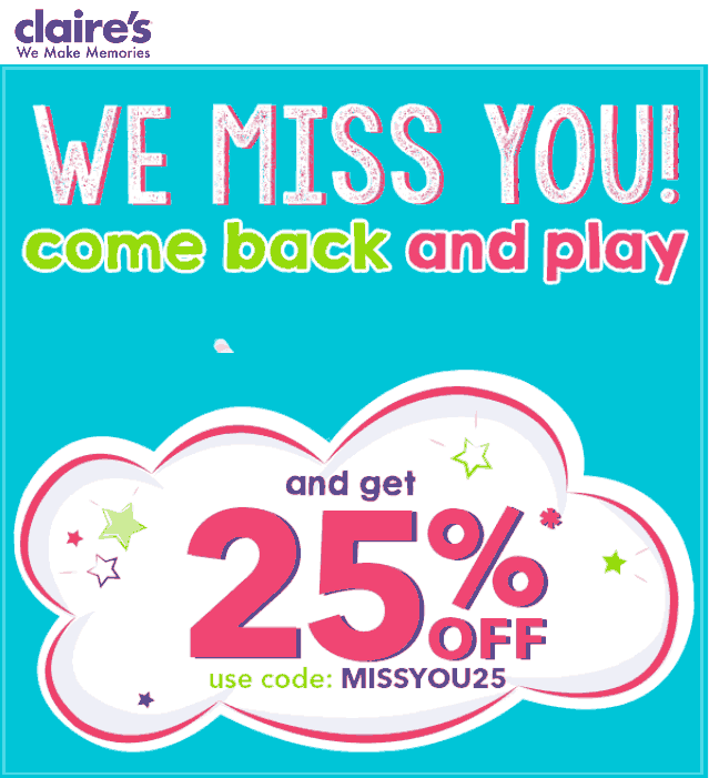 Claires Coupon September 2019 25% off online at Claires via promo code MISSYOU25