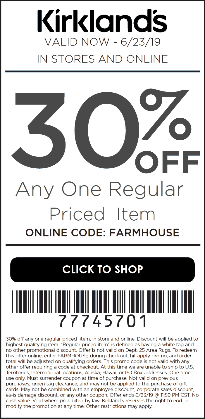 Kirklands.com Promo Coupon 30% off a single item at Kirklands, or online via promo code FARMHOUSE