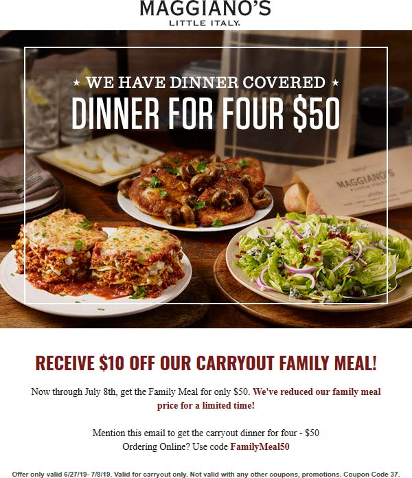 MaggianosLittleItaly.com Promo Coupon $10 off takeout family meal at Maggianos Little Italy, or online via promo code FamilyMeal50