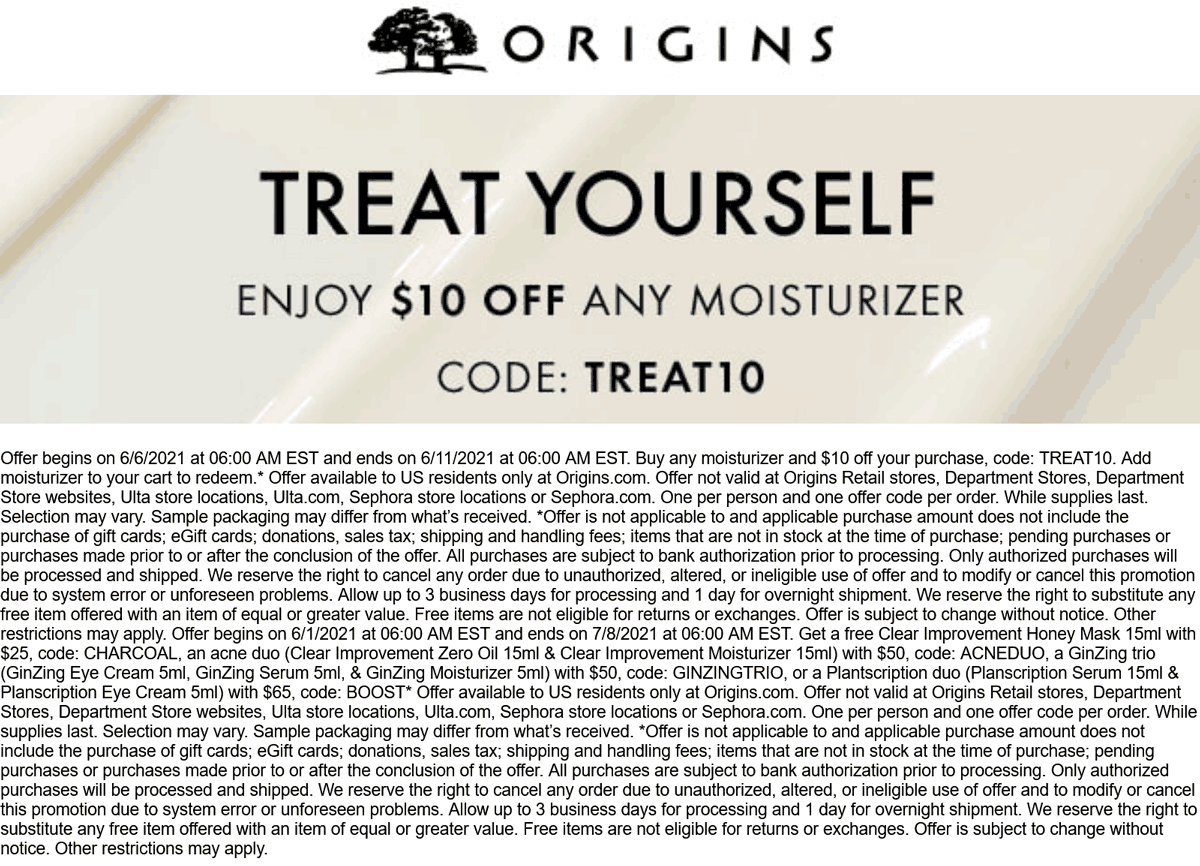 Origins stores Coupon  $10 off moisturizer at Origins via promo codd TREAT10 #origins