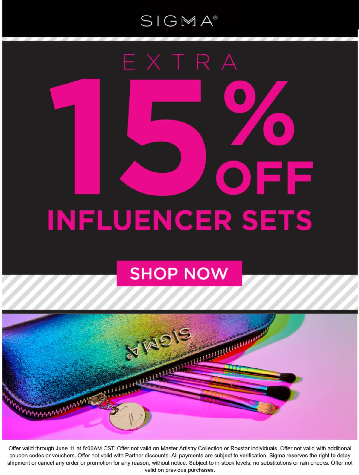 Sigma stores Coupon  Extra 15% off influencer sets at Sigma beauty #sigma