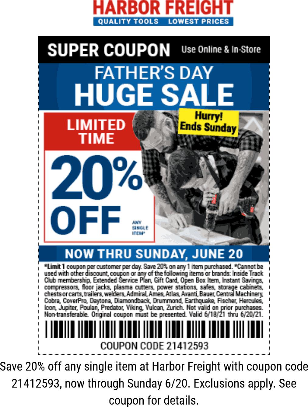 Harbor Freight stores Coupon  20% off a single item today at Harbor Freight Tools, or online via promo code 21412593 #harborfreight