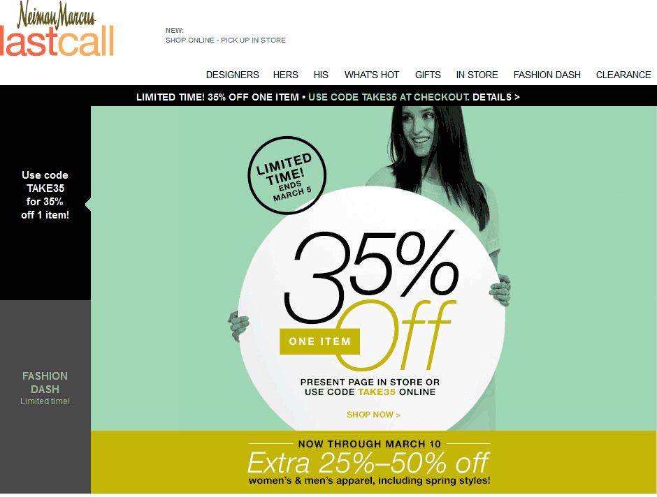 062547896 35% off a single item today at Neiman Marcus Last Call, or online via promo  code TAKE35