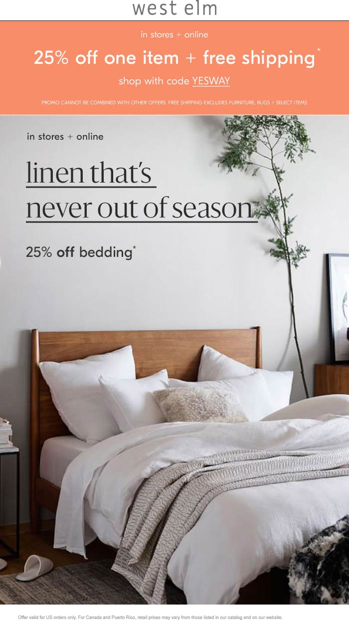 West Elm Coupon February 2020 25% off a single item at West Elm, or online via promo code YESWAY