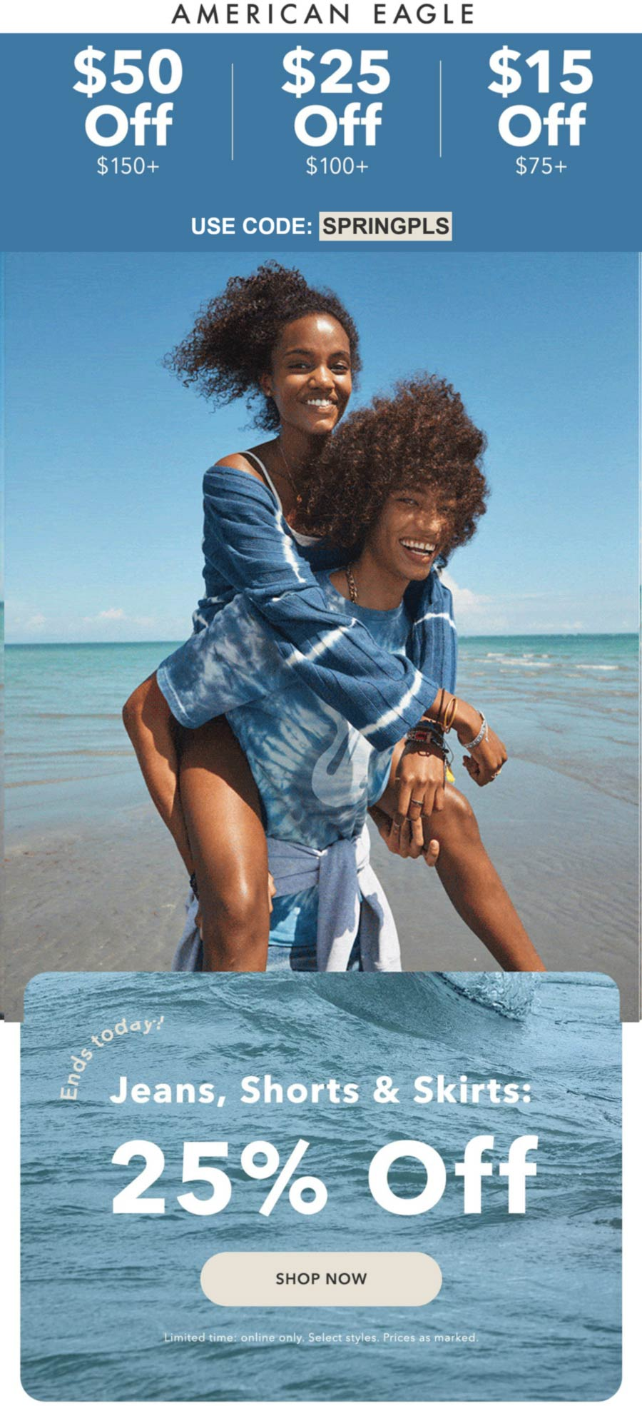 American Eagle stores Coupon  $50 off $150 & more today at American Eagle via promo code SPRINGPLS #americaneagle