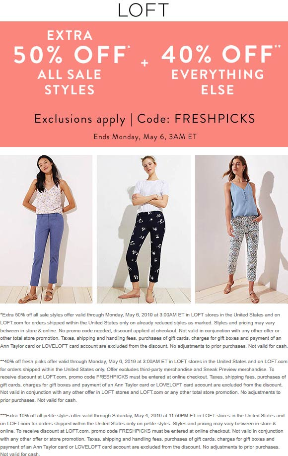 LOFT.com Promo Coupon Extra 40-50% off everything at LOFT, or online via promo code FRESHPICKS