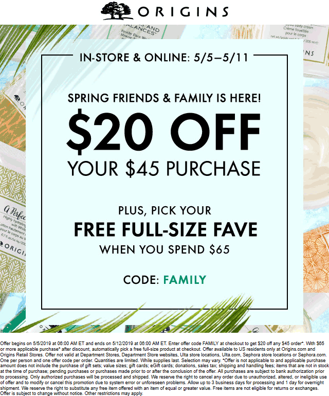 Origins.com Promo Coupon $20 off $45 at Origins, or online via promo code FAMILY