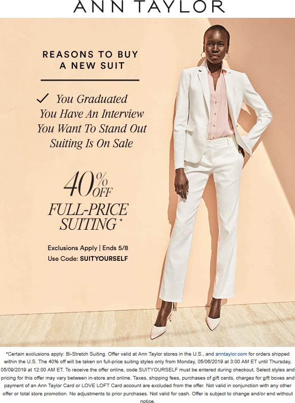 AnnTaylor.com Promo Coupon 40% off suiting at Ann Taylor, or online via promo code SUITYOURSELF