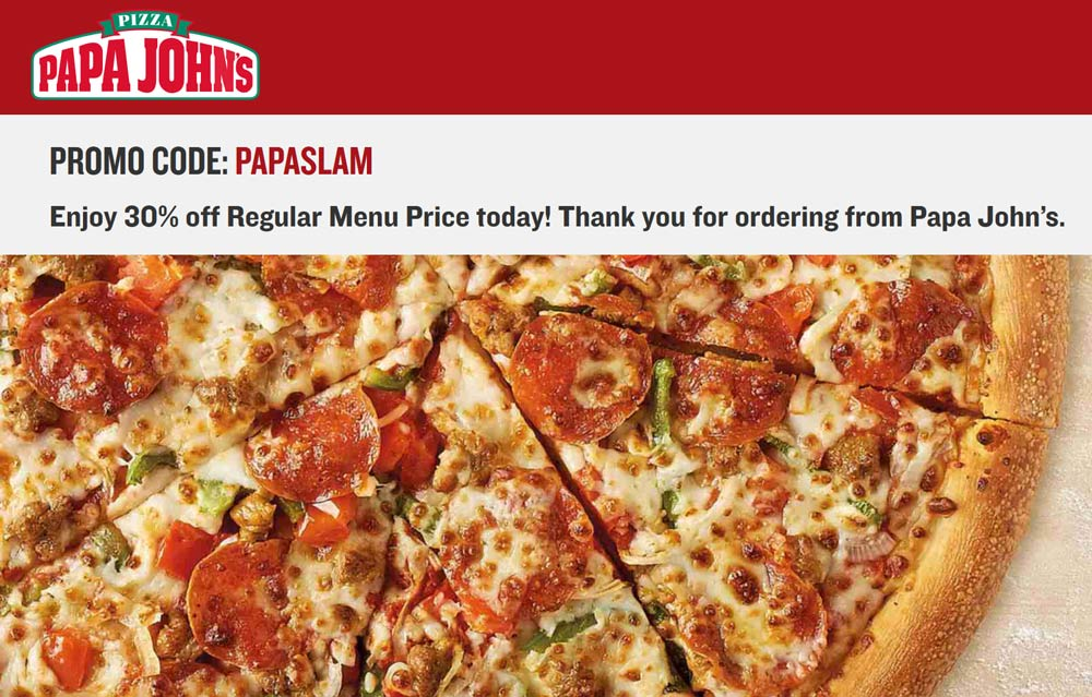 Papa Johns Coupon July 2020 30% off today at Papa Johns pizza via promo code PAPASLAM