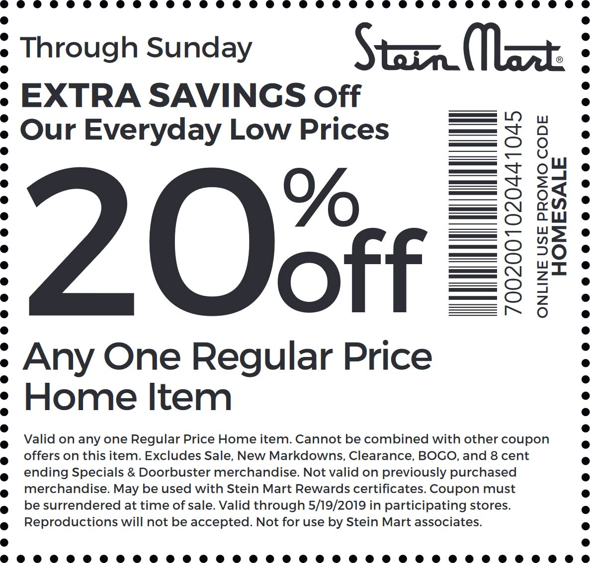 Stein Mart Coupon December 2019 20% off a single home item at Stein Mart, or online via promo code HOMESALE