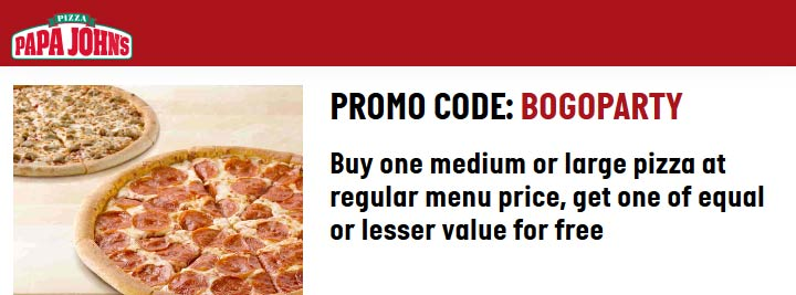 Papa Johns Coupon October 2019 Second pizza free at Papa Johns via promo code BOGOPARTY