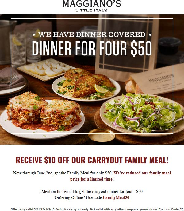 Maggianos Little Italy Coupon August 2019 $10 off takeout family meal at Maggianos Little Italy, or online via promo code FamilyMeal50