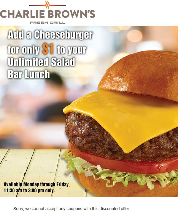 Charlie Browns Coupon November 2019 Cheeseburger for $1 with your salad bar at Charlie Browns fresh grill