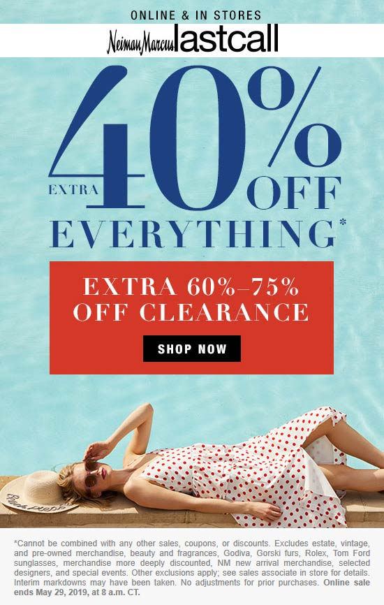 Last Call Coupon August 2020 Extra 40% off everything today at Neiman Marcus Last Call, ditto online