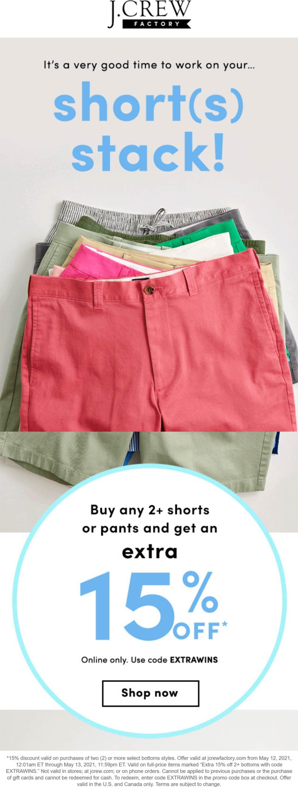 J.Crew Factory stores Coupon  15% off 2+ pair shorts or pants at J.Crew Factory via promo code EXTRAWINS #jcrewfactory