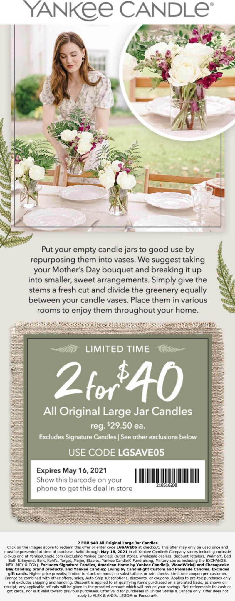 Yankee Candle stores Coupon  2 for $40 on large candles at Yankee Candle, or online via promo code LGSAVE05 #yankeecandle