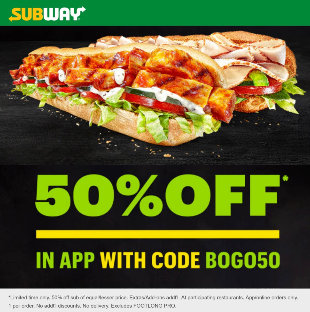 Subway restaurants Coupon  Second sub sandwich 50% off at Subway via promo code BOGO50 #subway