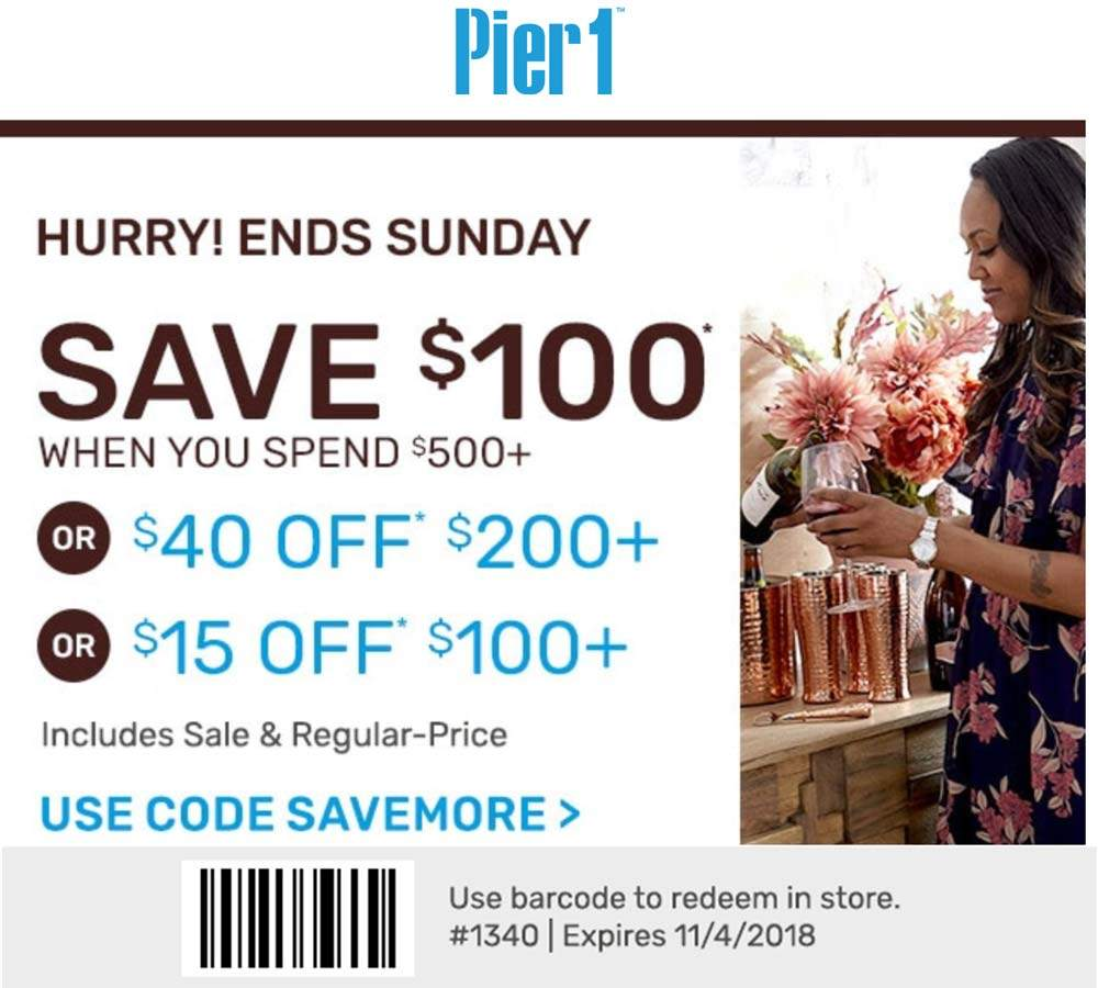 Pier 1 Coupon August 2020 $15-$100 off $100+ at Pier 1 Imports, or online via promo code SAVEMORE