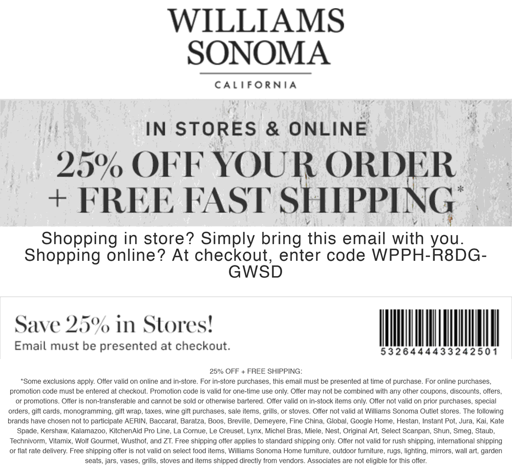 Williams Sonoma Coupon February 2020 25% off at Williams Sonoma, or online via promo code WPPH-R8DG-GWSD