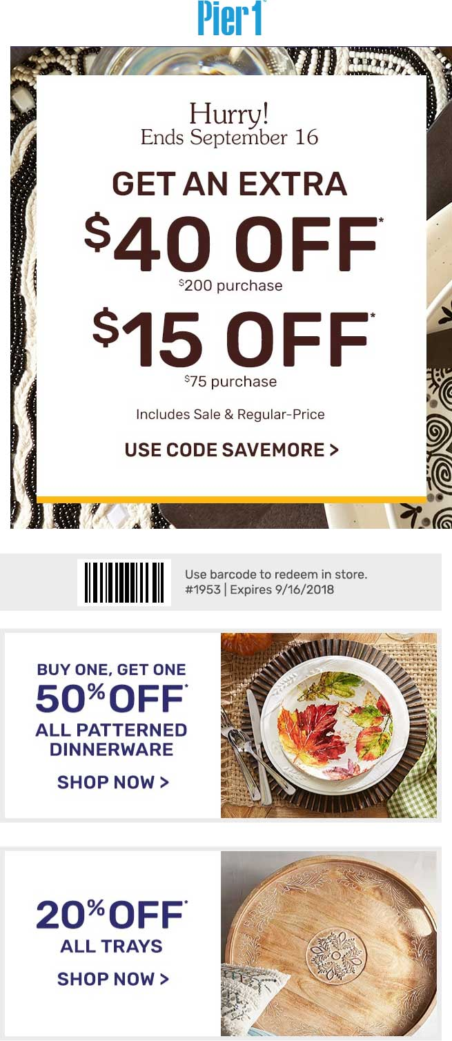 Pier 1 Coupon May 2020 $15 off $75 & more at Pier 1 Imports, or online via promo code SAVEMORE