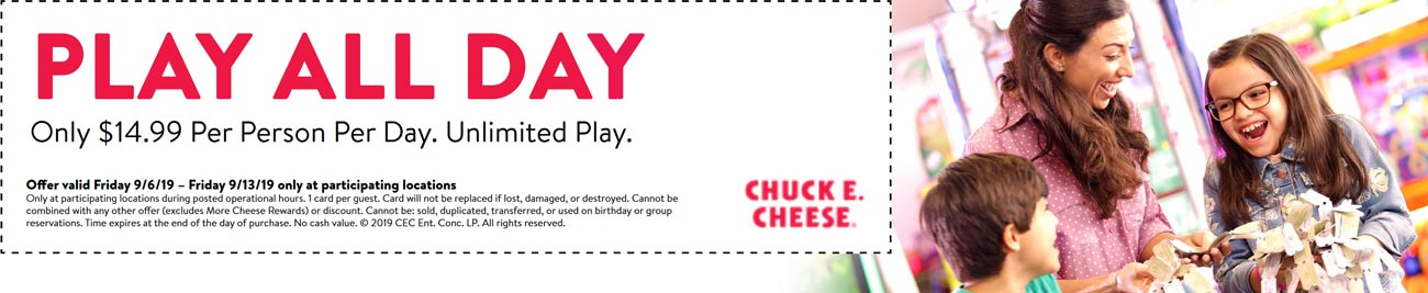 Chuck E. Cheese Coupon November 2019 Unlimited play all day = $15 at Chuck E. Cheese pizza