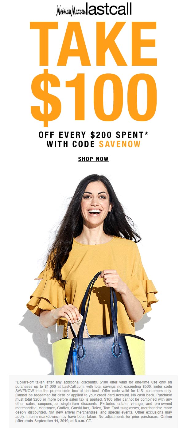 LastCall.com Promo Coupon $100 off every $200 online today at Neiman Marcus Last Call via promo code SAVENOW