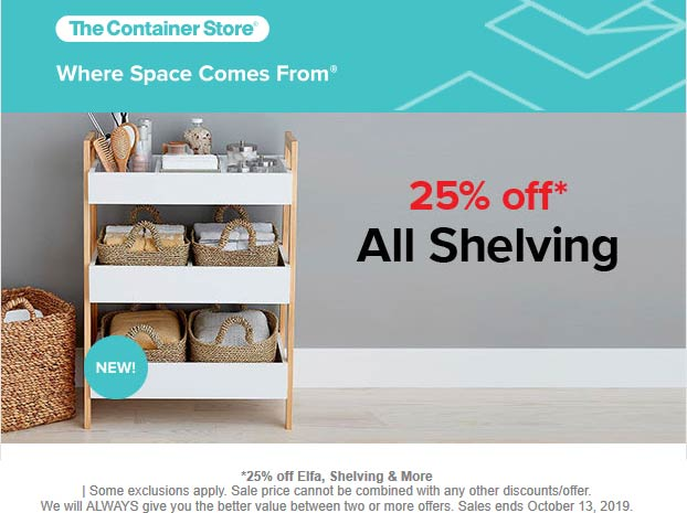 Container Store Coupon February 2020 25% off all shelving at The Container Store, ditto online