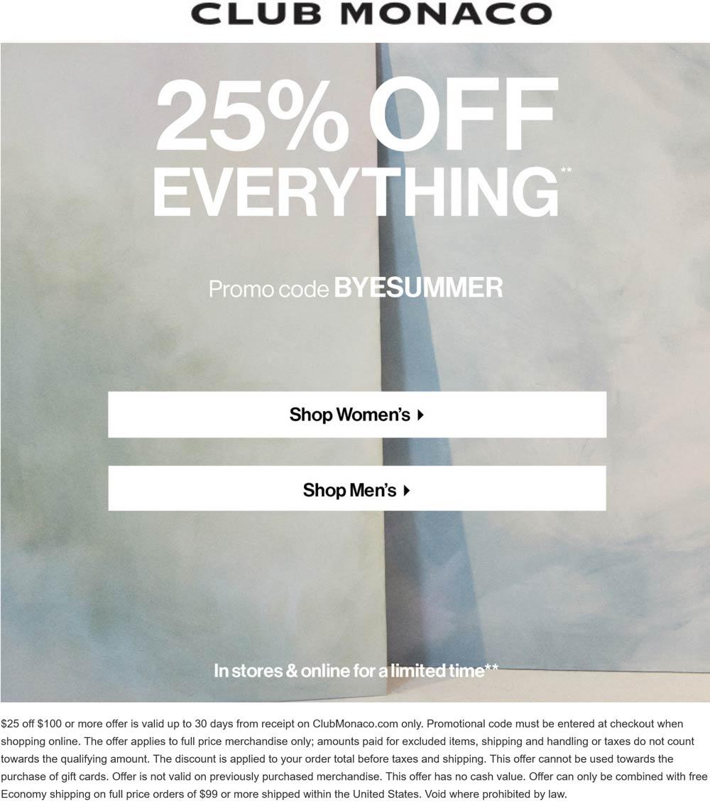 Club Monaco stores Coupon  25% off everything at Club Monaco, or online via promo code BYESUMMER #clubmonaco