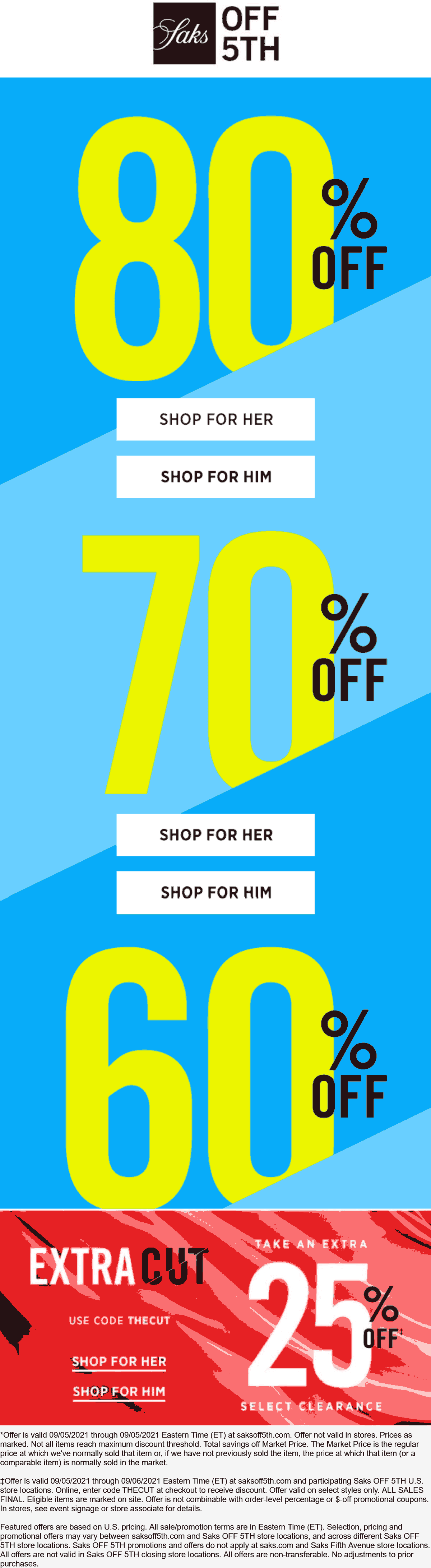 OFF 5TH stores Coupon  Extra 25% off clearance & more at Saks OFF 5TH, or online via promo code THECUT #off5th