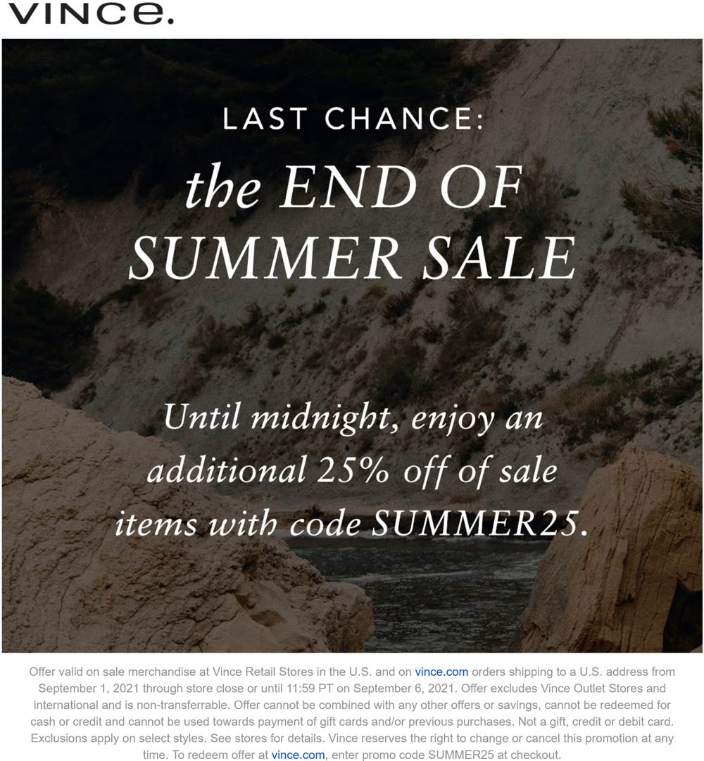 Vince stores Coupon  Extra 25% off sale items today at Vince via promo code SUMMER25 #vince